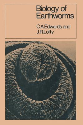 Biology of Earthworms - Edwards, C a, and Lofty, J R