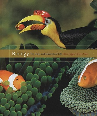 Biology: The Unity and Diversity of Life - Starr, Cecie, and Taggart, Ralph, and Evers, Christine