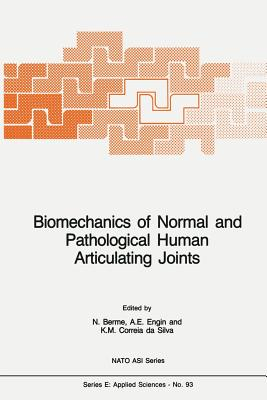 Biomechanics of Normal and Pathological Human Articulating Joints - Berme, N (Editor)