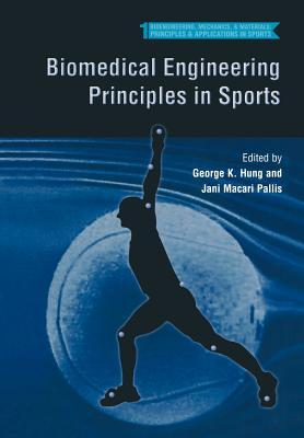 Biomedical Engineering Principles in Sports - Hung, George K. (Editor), and Pallis, Jani Macari (Editor)