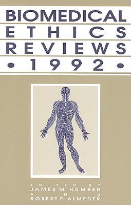 Biomedical Ethics Reviews - Humber, James M (Editor)