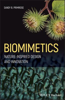 Biomimetics: Nature-Inspired Design and Innovation - Primrose, Sandy B