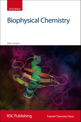 Biophysical Chemistry - Cooper, Alan, and Phillips, David (Series edited by), and Woollins, J. Derek (Series edited by)