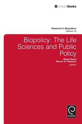 Biopolicy: The Life Sciences and Public Policy - Somit, Albert (Editor), and Peterson, Steven A. (Editor)
