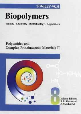 Biopolymers Polyamides and Complex Proteinaceous Materials II - Fahnestock, Stephen R (Editor)