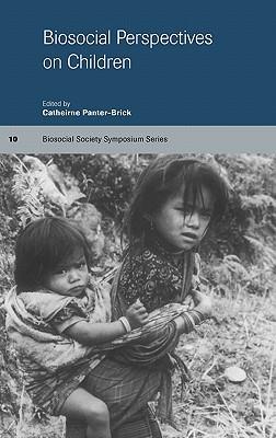Biosocial Perspectives on Children - Panter-Brick, Catherine (Editor)