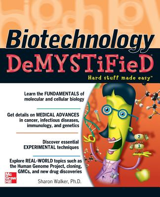 Biotechnology Demystified: A Self-Teaching Guide - Walker, Sharon