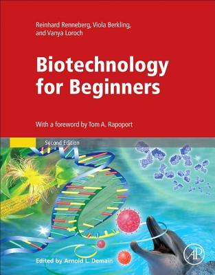 Biotechnology for Beginners - Renneberg, Reinhard, and Berkling, Viola, and Loroch, Vanya