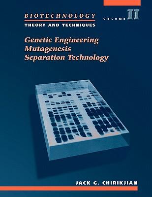 Biotechnology Volume 2: Theory & Techniques - Chirikjian, Jack