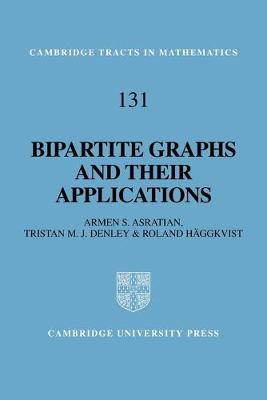 Bipartite Graphs and Their Applications - Asratian, Armen S, and Denley, Tristan M J, and Haggkvist, Roland