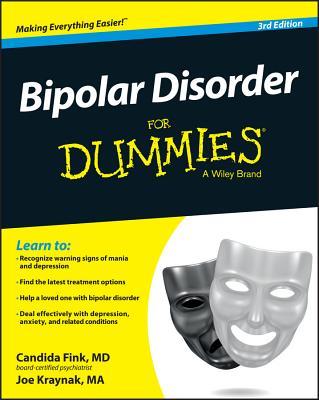 Bipolar Disorder for Dummies - Fink, Candida, and Kraynak, Joe