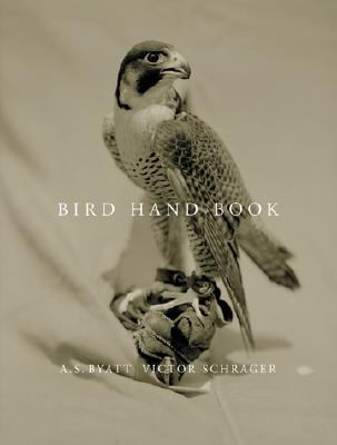 Bird Hand Book - Schrager, Victor (Photographer), and Byatt, A S (Commentaries by)