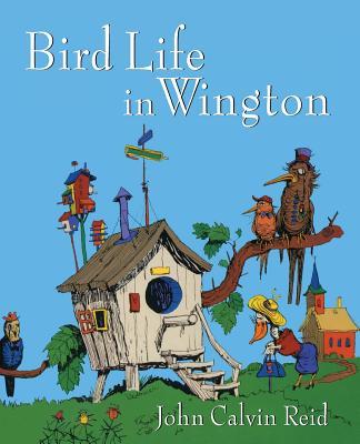 Bird Life in Wington - Reid, John Calvin
