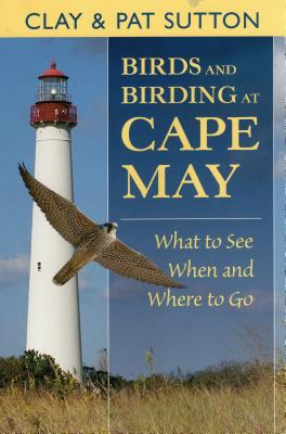Birds and Birding at Cape May - Sutton, Clay