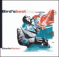 Bird's Best Bop on Verve - Charlie Parker