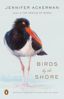 Birds by the Shore: Observing the Natural Life of the Atlantic Coast - Ackerman, Jennifer