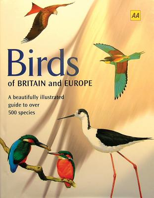 Birds of Britain and Europe - Sterry, Paul (Editor), and Cleave, Andrew (Contributions by), and Clements, Andy (Contributions by)