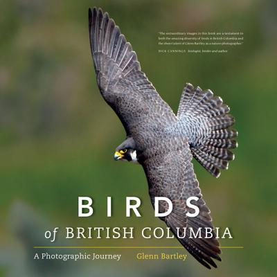 Birds of British Columbia: A Photographic Journey - Bartley, Glenn