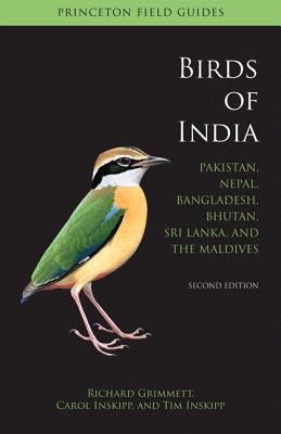 Birds of India: Pakistan, Nepal, Bangladesh, Bhutan, Sri Lanka, and the Maldives - Second Edition - Grimmett, Richard, and Inskipp, Carol, and Inskipp, Tim