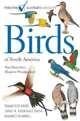 Birds of South America: Non-Passerines: Rheas to Woodpeckers - Erize, Francisco, and Rumboll, Maurice