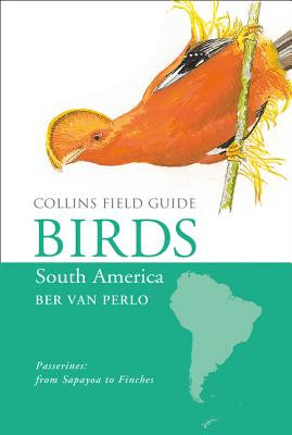 Birds of South America: Passerines -