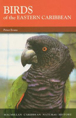 Birds of the Eastern Caribbean - Evans, Peter G H
