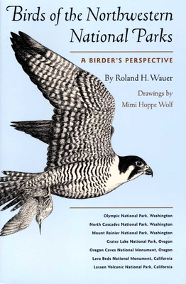 Birds of the Northwestern National Parks: A Birder's Perspective - Wauer, Roland H