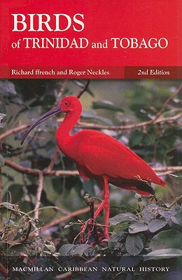 Birds of Trinidad and Tobago - ffrench, Richard, and Neckles, Roger (Photographer)