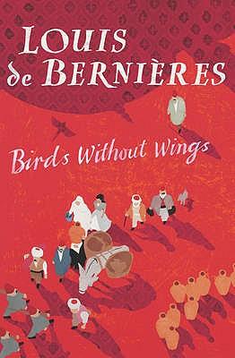 Birds Without Wings - de Bernieres, Louis