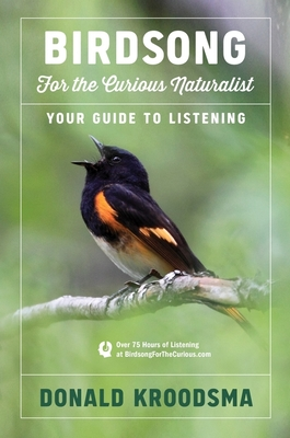 Birdsong for the Curious Naturalist: Your Guide to Listening - Kroodsma, Donald