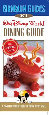 Birnbaum's Walt Disney World Dining Guide: A Complete Insider's Guide to Dining Disney Style - Safro, Jill (Editor)