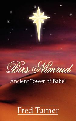 Birs Nimrud: Ancient Tower of Babel - Turner, Fred