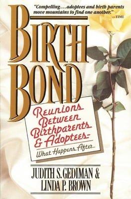 Birthbond: Reunions Between Birthparents and Adoptees a What Happens After - Gediman, Judith S