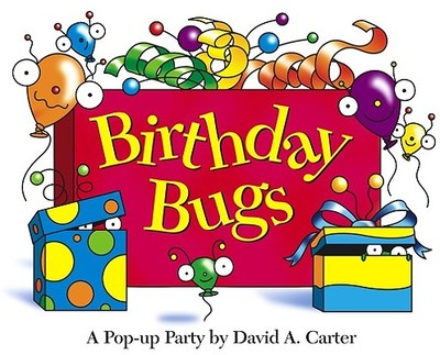 Birthday Bugs: A Pop-Up Party - Carter, David A