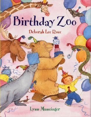 Birthday Zoo - Rose, Deborah Lee