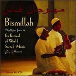 B'ismillah: Highlights From the Fes Festival of World Sacred Music