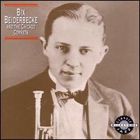 Bix Beiderbecke & the Chicago Cornets - Bix Beiderbecke & the Chicago Cornets