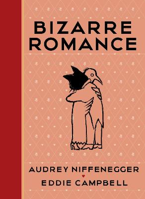 Bizarre Romance - Niffenegger, Audrey, and Campbell, Eddie