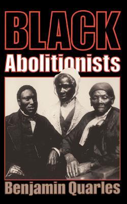 Black Abolitionists - Quarles, Benjamin