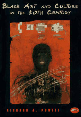 Black Art and Culture in the 20th Century - Powell, Richard