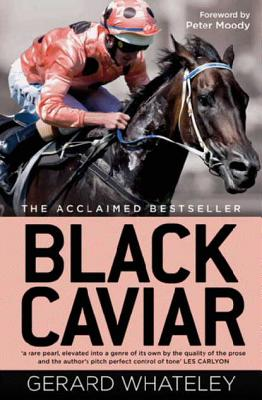 Black Caviar: The Horse of a Lifetime - Whateley, G