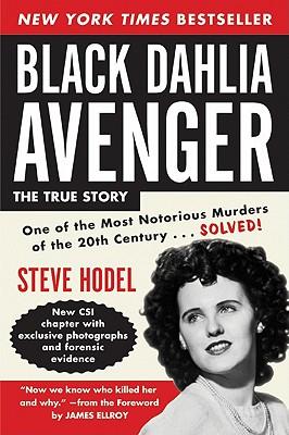 Black Dahlia Avenger: A Genius for Murder - Hodel, Steve