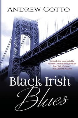 Black Irish Blues: A Caesar Stiles Mystery - Cotto, Andrew