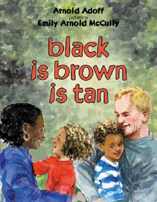 Black Is Brown Is Tan - Adoff, Arnold