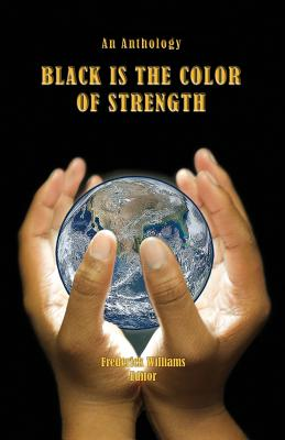 Black Is the Color of Strength - Williams, Frederick, Professor (Editor)