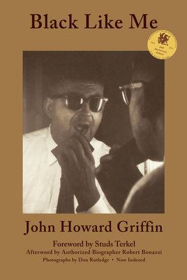 Black Like Me - Griffin, John Howard, and Rutledge, Don (Photographer), and Bonazzi, Robert (Afterword by)