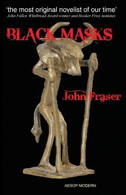 Black Masks - Fraser, John, Sir