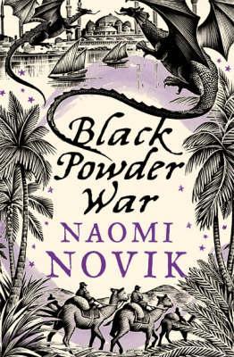 Black Powder War - Novik, Naomi