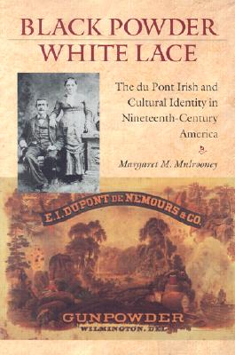 librarynews video black powder white lace du pont irish and cultural identity nineteenth century