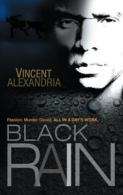 Black Rain - Alexandria, Vincent